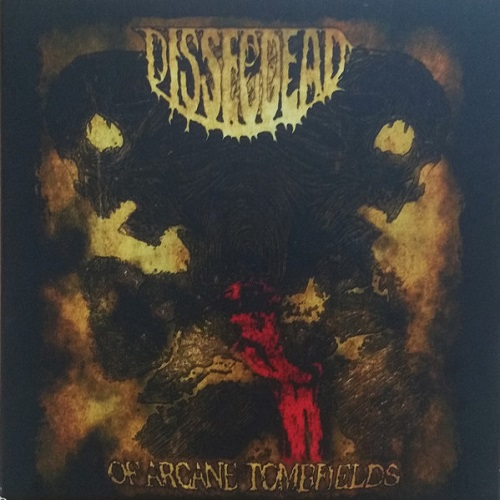 Dissecdead - ...Of Arcane Tombfields