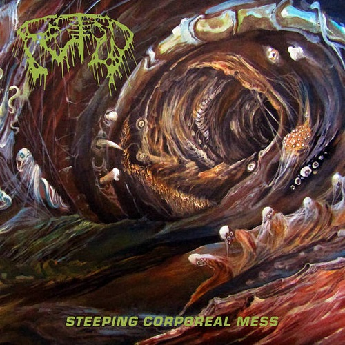 Fetid - Steeping Corporeal Mess