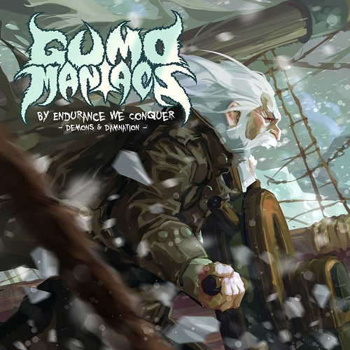 GumoManiacs - By Endurance We Conquer: Demons & Damnation