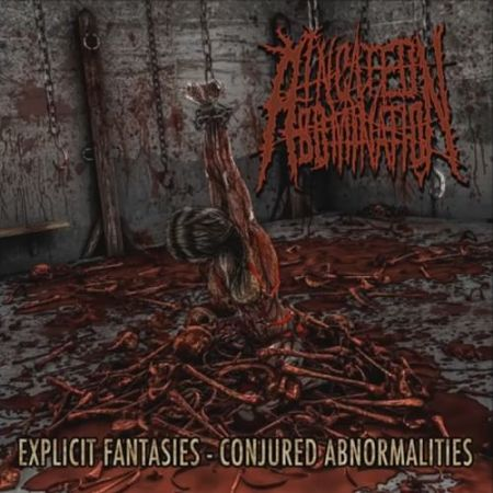 Incited Abomination - Explicit Fantasies - Conjrued Abnormalities