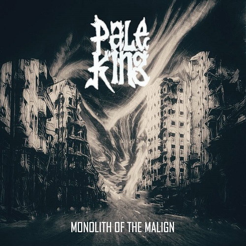 Pale King - Monolith Of The Malign
