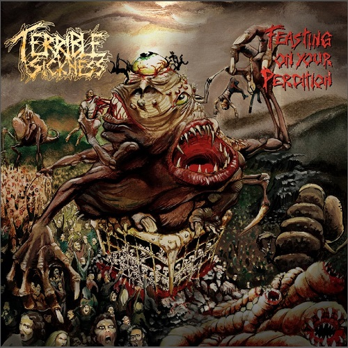 Terrible Sickness - Feasting On Your Perdition